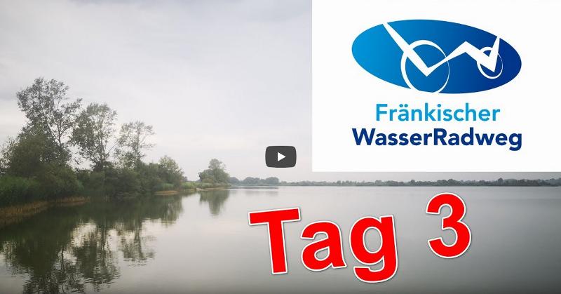"""Radreise """"Fränkischer WasserRadweg"""" auf YouTube – Tag 3"""